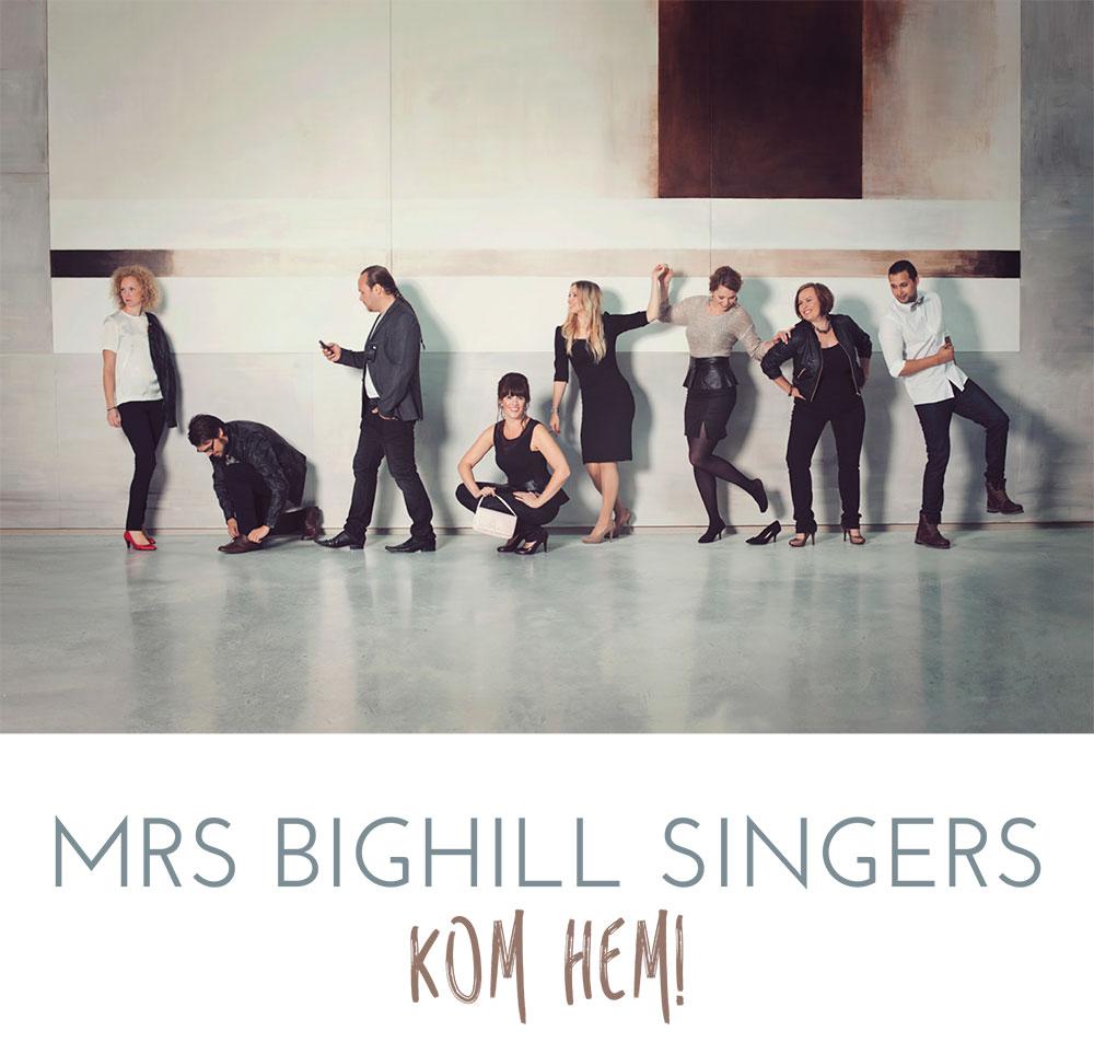 Mrs Bighill Singers - Kom hem!-konvolut